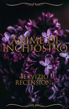 Anime d'Inchiostro - Servizio recensioni by AniaGreenRoom