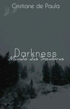 Darkness: Mundo das Sombras by AnedePaula06