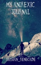 My Anorexic Journal by russian_renegade