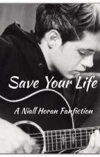 Save Your Life (A Niall Horan Fanfiction) [DISCONTINUED] by conlaceratus