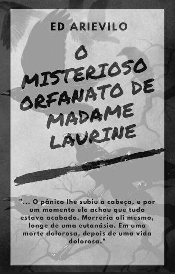 O MISTERIOSO ORFANATO DE MADAME LAURINE