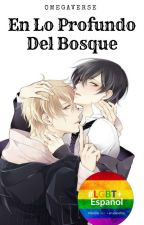 En lo Profundo del Bosque (yaoi, Mpreg) by Echo18love