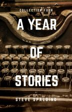 A Year of Stories (Collection Four) by sbspalding