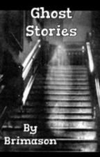 Ghost Stories by BriMason