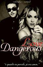 Dangerous Love by violettafics