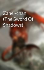 Zane~chan (The Sword Of Shadows) by dominantchief21
