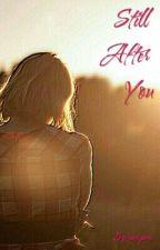 still after you by ranijanu