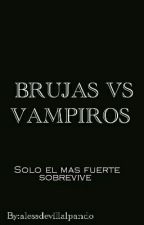 Brujas VS Vampiros  by MechonVerde15
