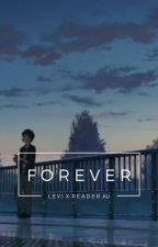 forever || levi x reader || modern au [book 3] by bakaah