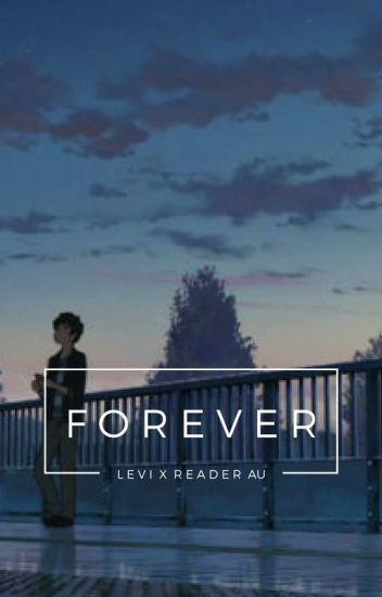 forever || levi x reader || modern au [book 3]