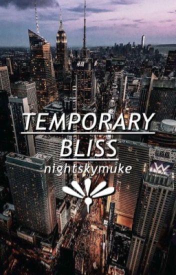 temporary bliss ➟ muke