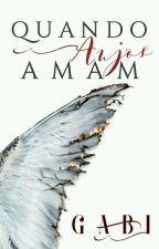 Quando Anjos Amam by Gabi_RP