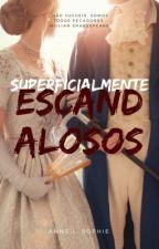 Superficialmente escandalosos by AnneLSophie