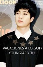~VACACIONES A LO GOT7~ YOUNGJAE  [PAUSADA TEMPORALMENTE] by -Animekawaii-