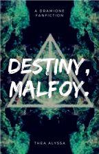 Destiny Malfoy~A Harry Potter FanFiction by theastea