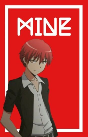 Mine {Karma Akabane x Reader}