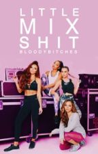 Little Mix Shit (español) by bloodybitches