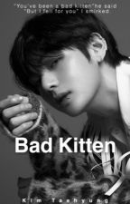 Bad Kitten || taehyung ff by Kpopmusicallyss
