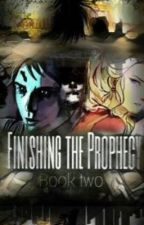 Finishing the Prophecy by -Music_Is_Life-
