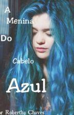 A Menina Do Cabelo Azul by Rohchaves