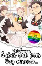 Sabes que eres gay cuando... -Haikyuu!!- by Makuraa