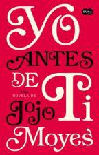 Yo Antes De Ti(Jojo Moyes) by Nailie-05