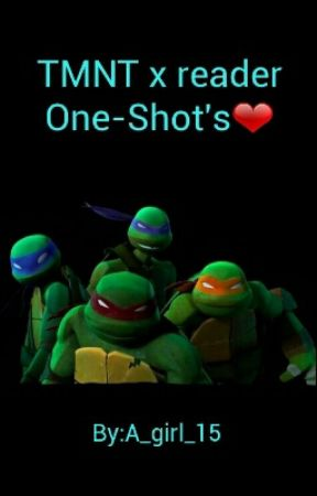 TMNT x reader One-Shot's❤ - My Jealous Turtle {Midnight x Raph