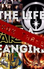 The Life of a Fangirl Book Three by Grace_Solo_Rogers