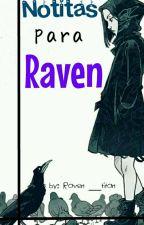 ---notitas para raven--- [[BBRAE]] by -Star-B-Pilot-
