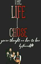 The Life I Chose by nanaxRM