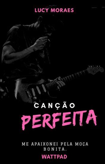 Canção Perfeita - CONCLUÍDO -