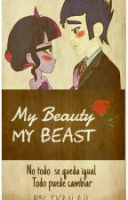 My Beauty, My Beast  by skailar11