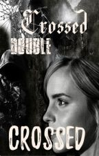 Crossed Double Crossed by ChantalAngel