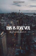 This is forever » grey's anatomy by mybadassmalik