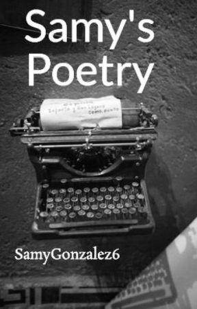Samy's Poetry by SamyGonzalez6