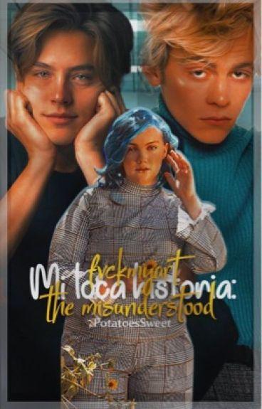 MI LOCA HISTORIA: THE MISUNDERSTOOD