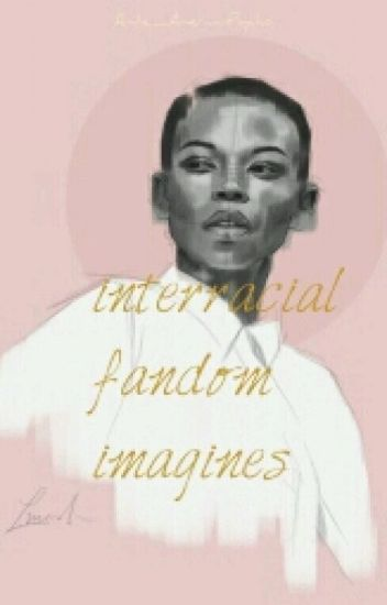 Interracial Imagines
