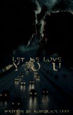 Let Me Love You|| Kian Lawley by RoseBlack1995