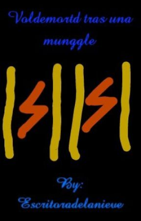 Voldemort Tras Una Munggle (En Edicion Constante) by Escritoradelanieve