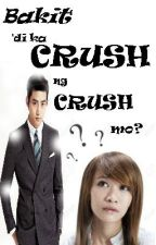 bakit di ka crush ng crush mo? (PUBLISHED) by SilverAjelMist