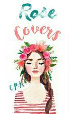 Rose Covers by CataPazArroyo