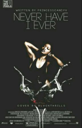 Never Have I Ever by princesscandyv