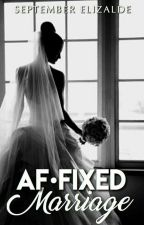 AF•FIXED MARRIAGE by SeptemberElizalde