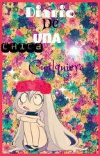 Diario De Una Chica Cualquiera♥ by VaneradA