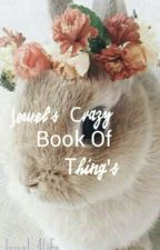 Jewel's Crazy Book of things by Jewel_4life
