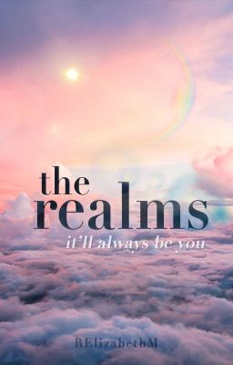The Realms - Wattpad Featured Story