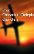Own Characters/Roleplay Charcters by swbuttercup7