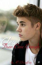 Closer Than Close Enough (Sequel To Closer) by ATLSwagBoss