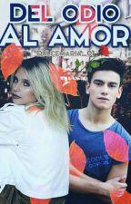 Del Odio Al Amor|| Agusnere  by DulceMaria_01
