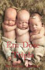 Em Dose Tripla by Menina_Lunatica
